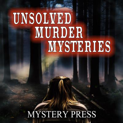 Unsolved Murder Mysteries Audiobook, by Mystery Press