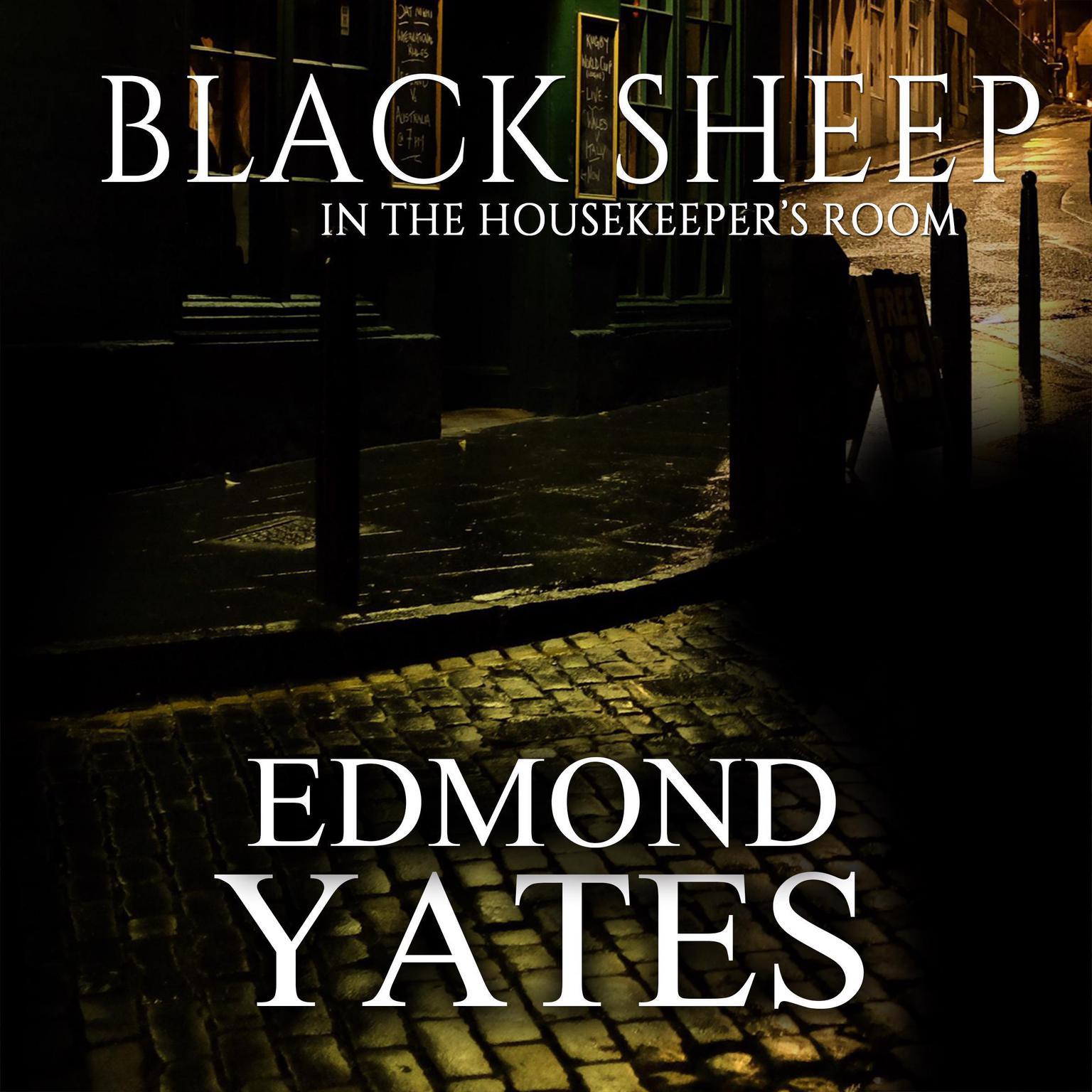 Black Sheep In The Housekeepers Room Audiobook, by Edmond Yates