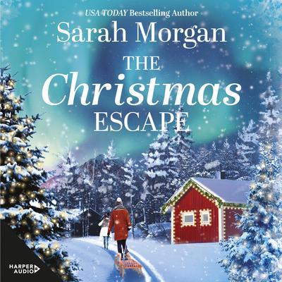 The Christmas Escape Audiobook, by Sarah Morgan