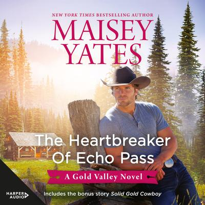 The Heartbreaker of Echo Pass & Solid Gold Cowboy Audiobook, by Maisey Yates