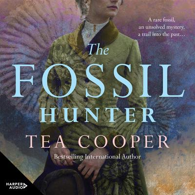 The Fossil Hunter Audiobook, by Tea Cooper