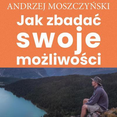 Jak zbadać swoje możliwości Audiobook, by Andrzej Moszczyński