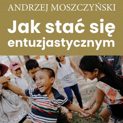 Jak stać się entuzjastycznym Audiobook, by Andrzej Moszczyński