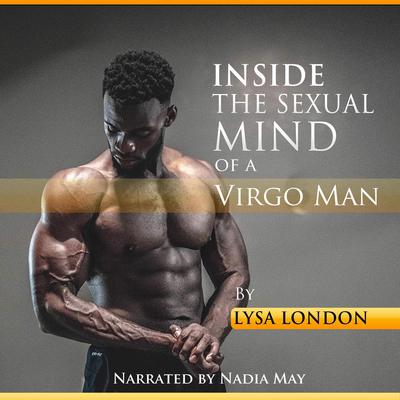 Inside the Sexual Mind of the Virgo Man (Abridged) Audiobook, by Lysa London