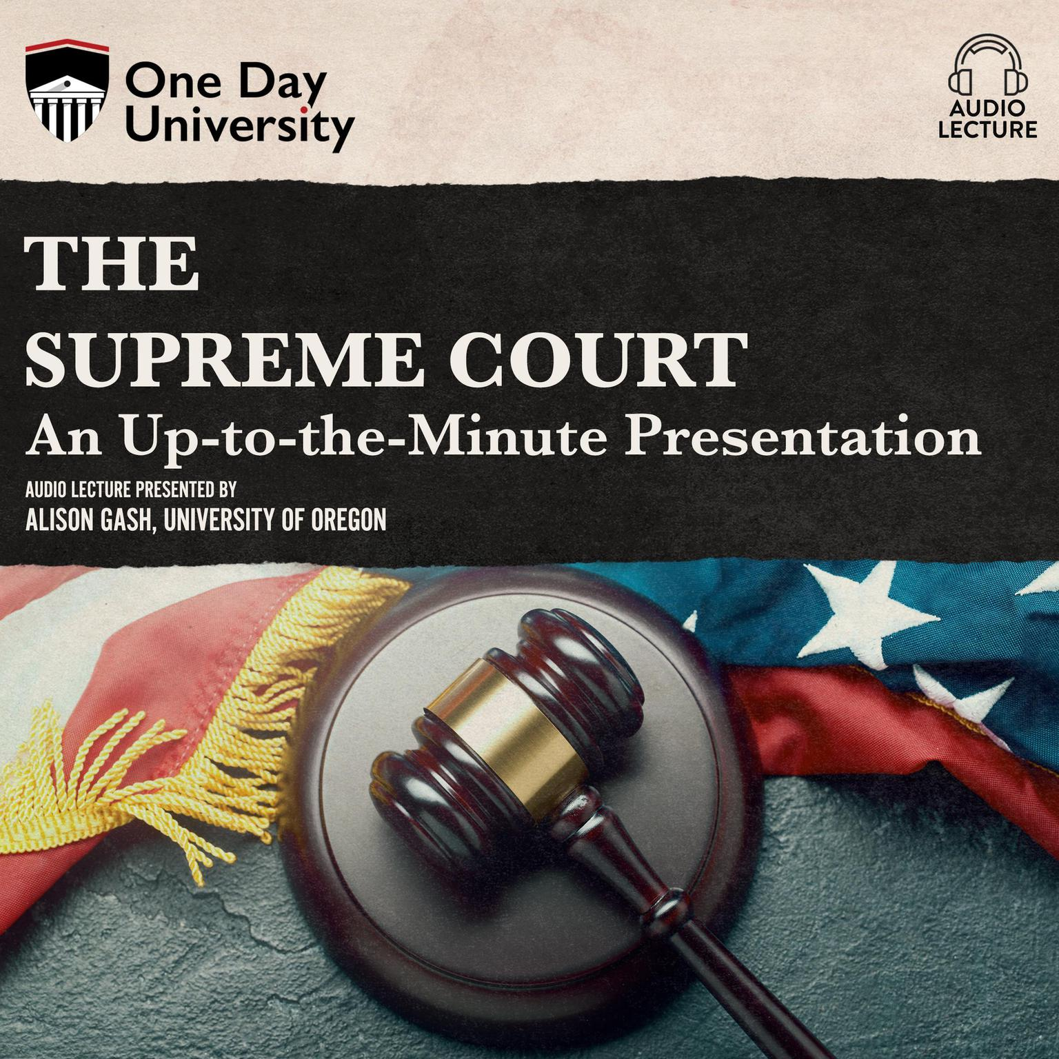 The Supreme Court: An Up-To-The-Minute Presentation Audiobook, by Alison Gash