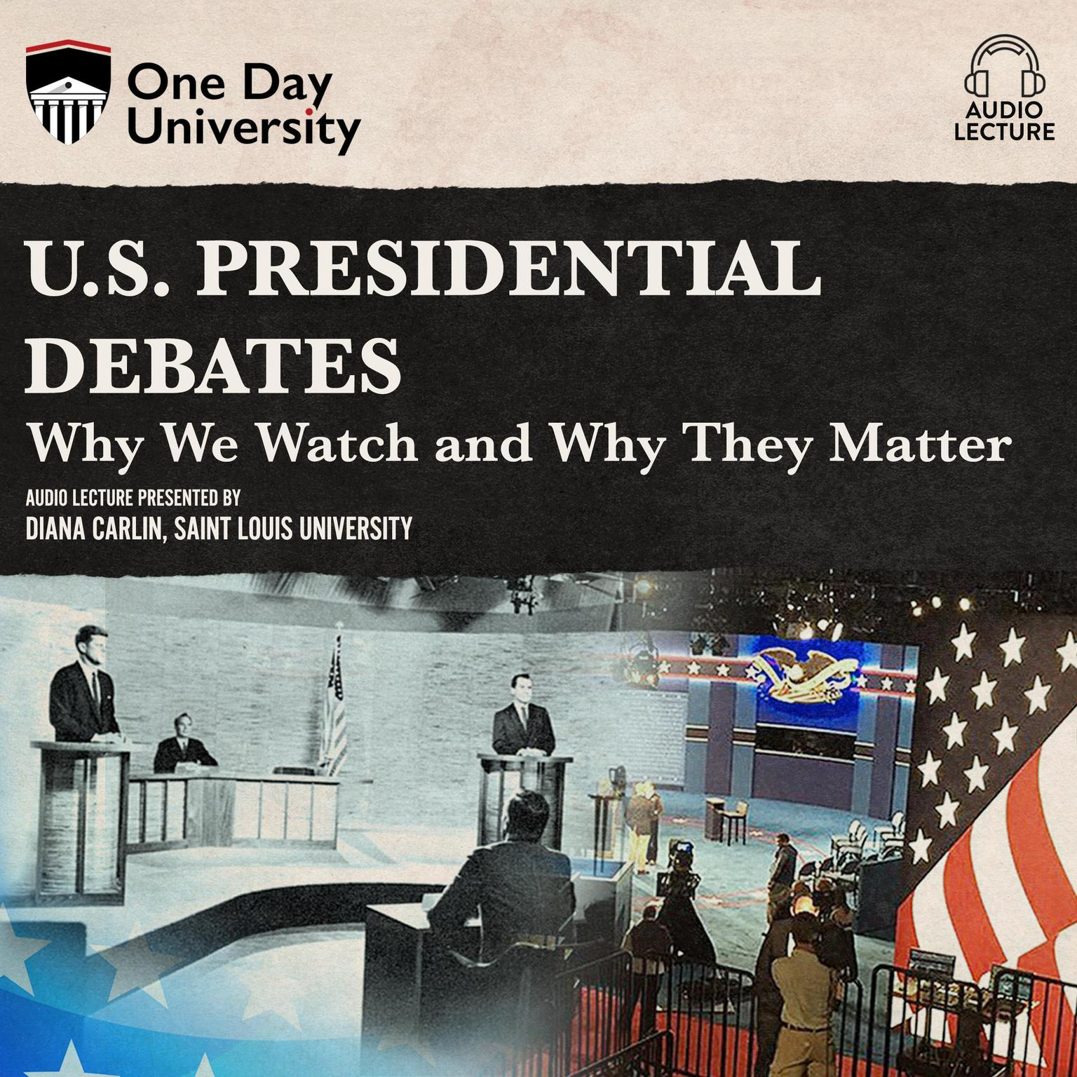U.S. Presidential Debates: Why We Watch and Why They Matter Audiobook, by Diana Carlin