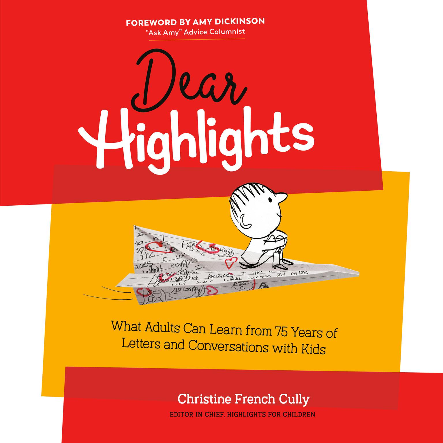 Dear Highlights: What Adults Can Learn from 75 Years of Letters and Conversations with Kids Audiobook, by Christine French Cully