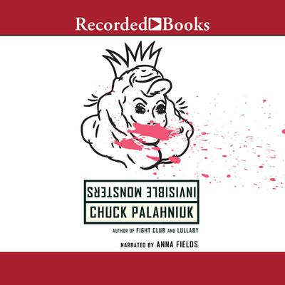 Invisible Monsters: A Novel Audiobook, by Chuck Palahniuk