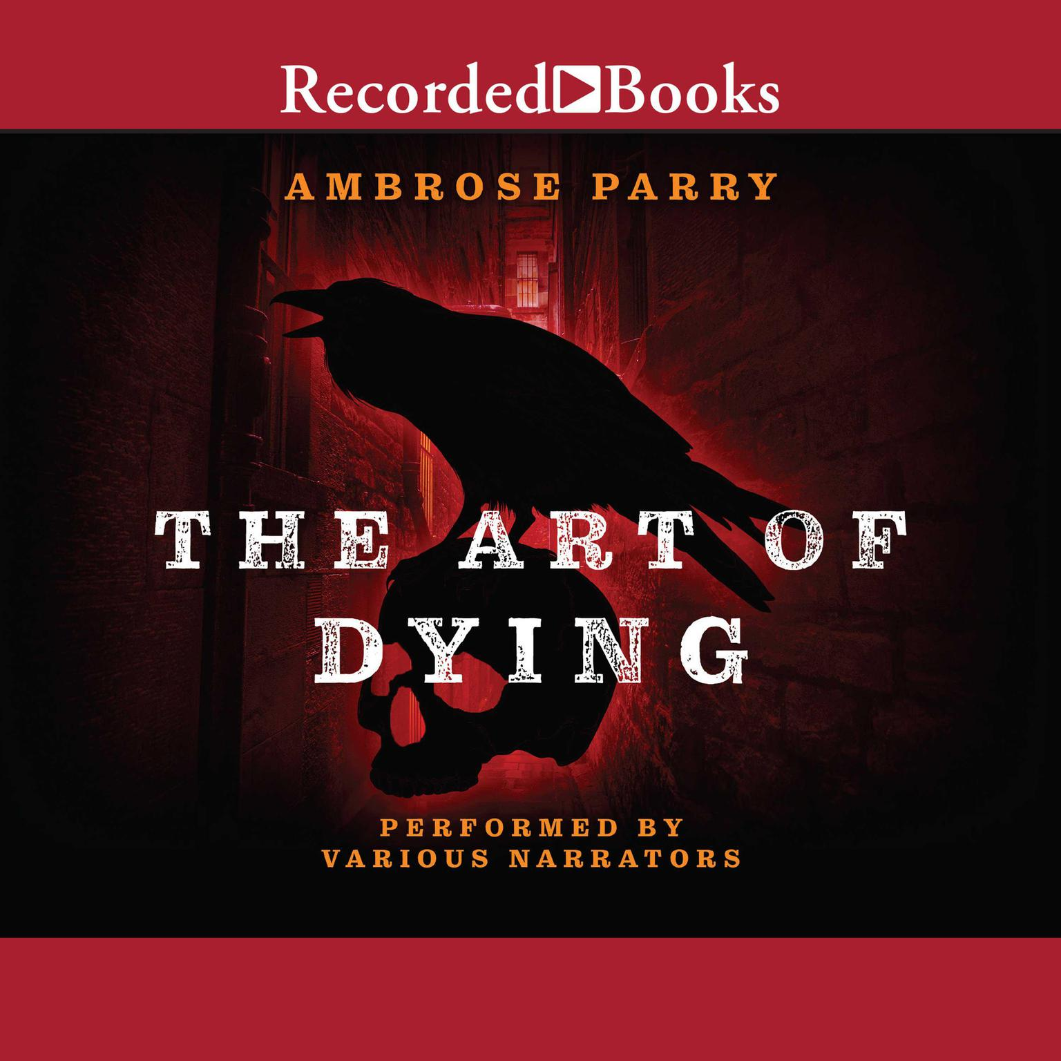 The Art of Dying Audiobook, by Ambrose Parry