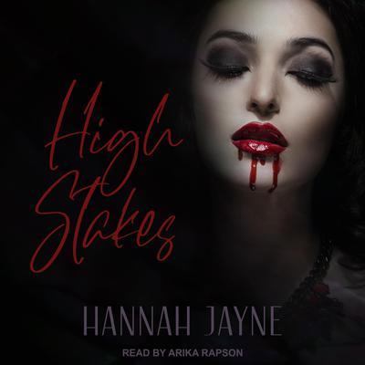 High Stakes Audiobook, by Hannah Jayne