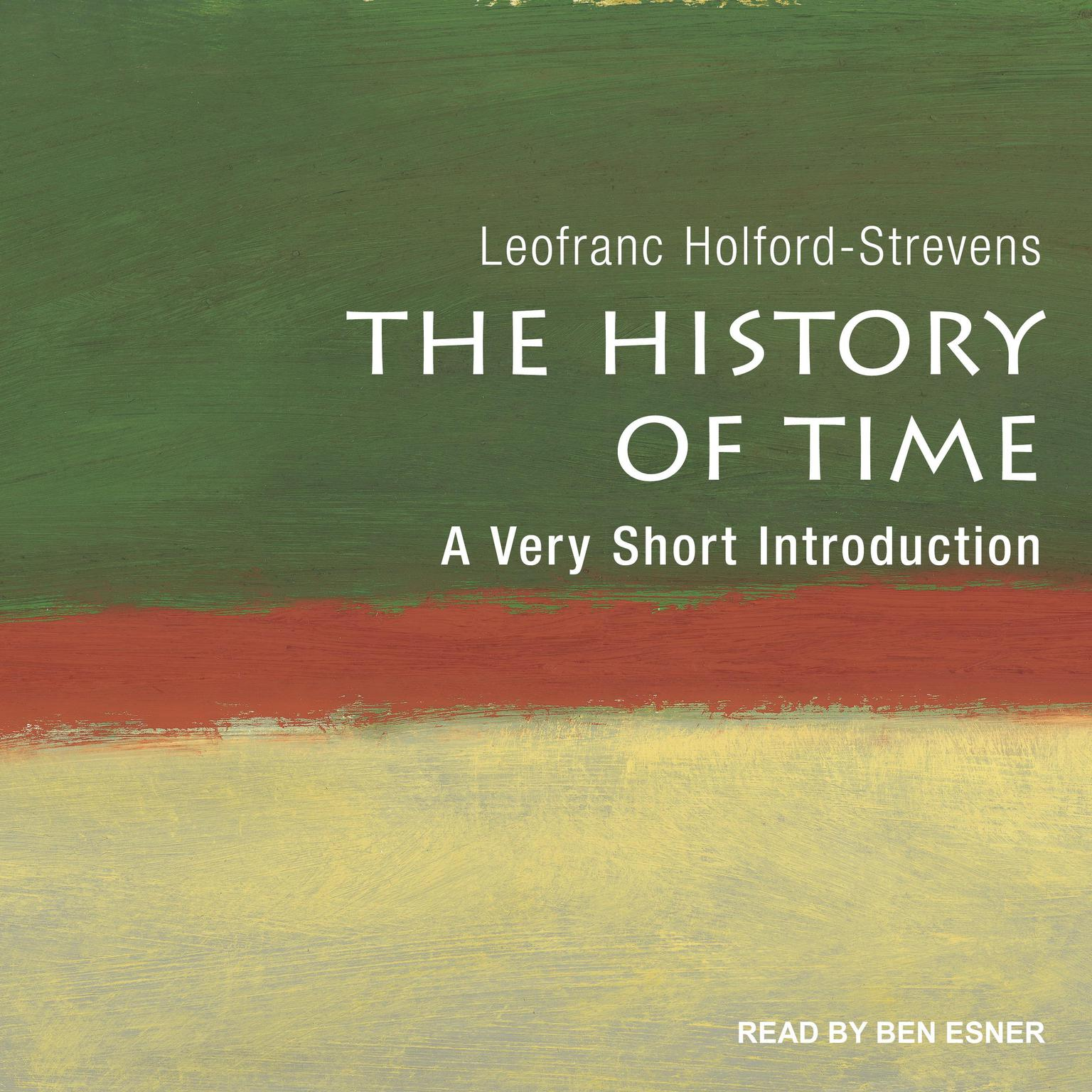 The History of Time: A Very Short Introduction Audiobook, by Leofranc Holford-Strevens