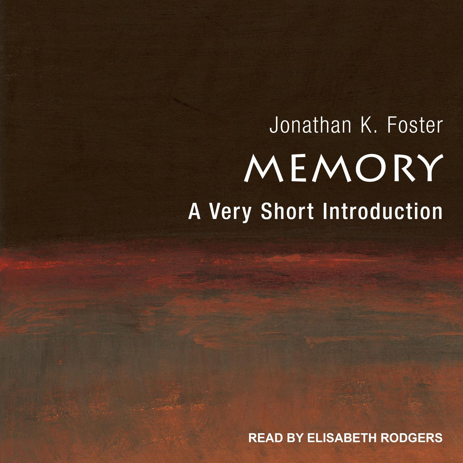 Memory: A Very Short Introduction Audiobook, by Jonathan K. Foster