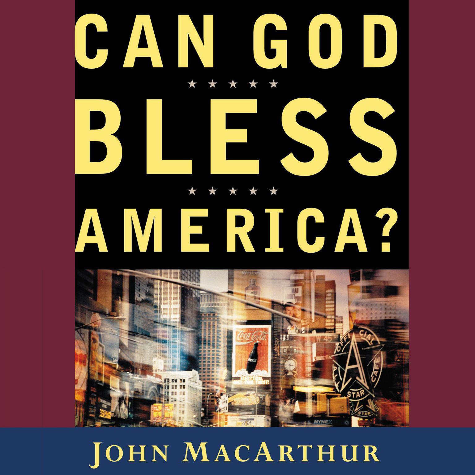 Can God Bless America? Audiobook, by John F. MacArthur