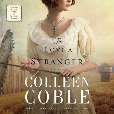 To Love a Stranger Audiobook, by