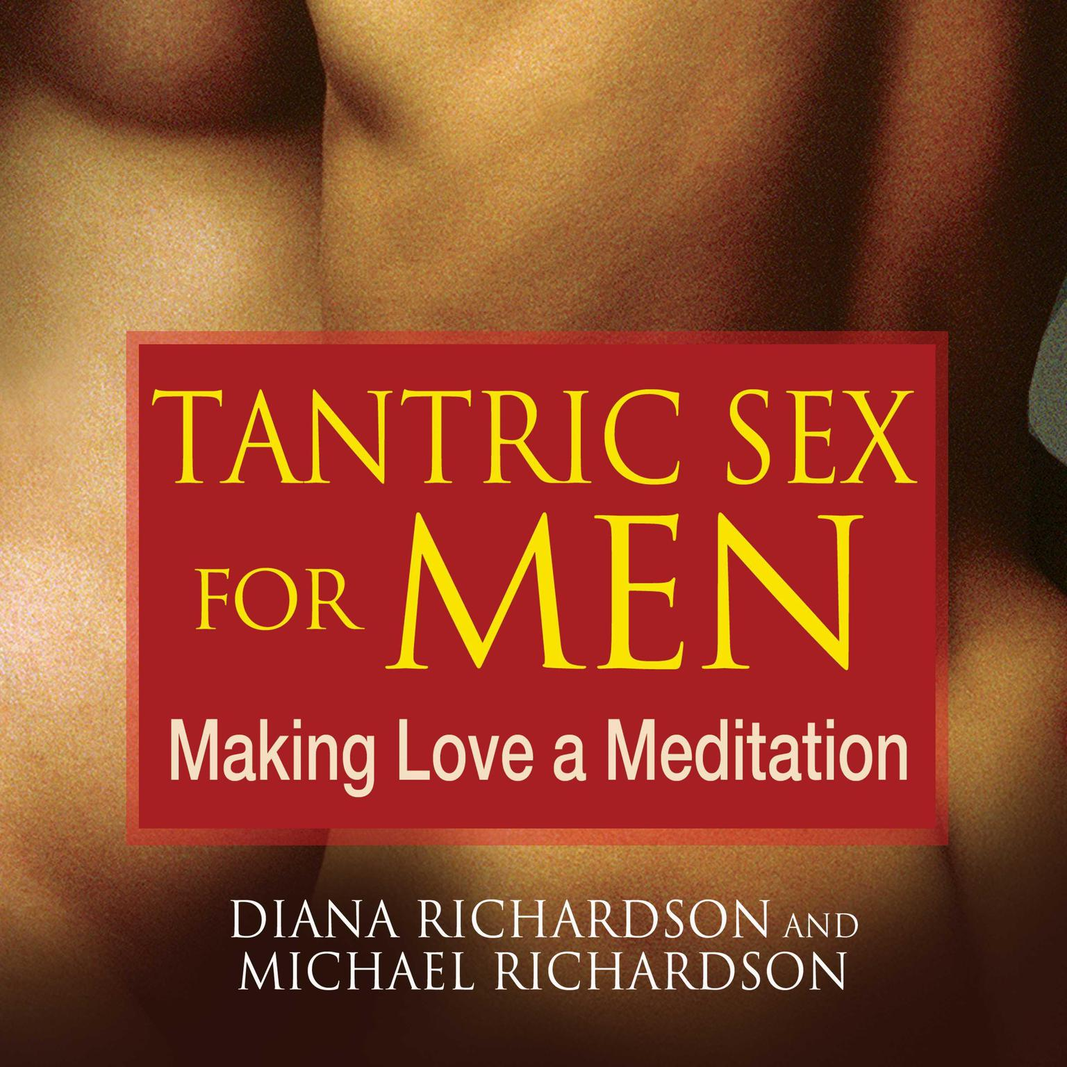 Tantric Sex for Men: Making Love a Meditation Audiobook, by Diana Richardson