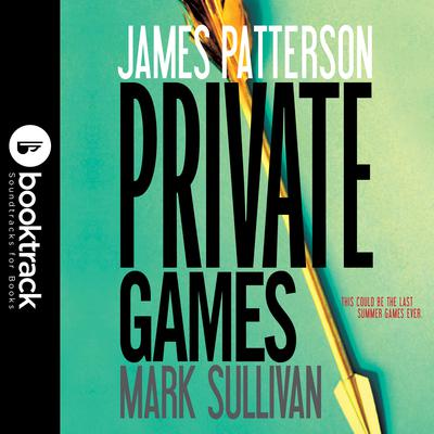 Private Games: Booktrack Edition Audiobook, by