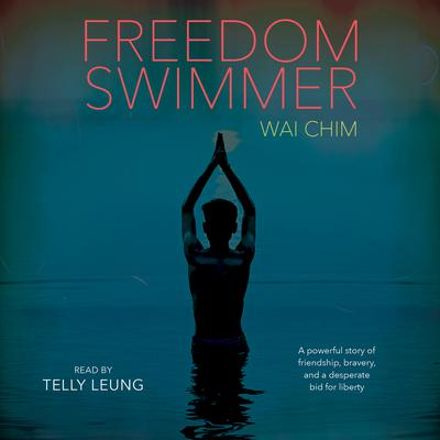 Freedom Swimmer Audiobook, by Wai Chim