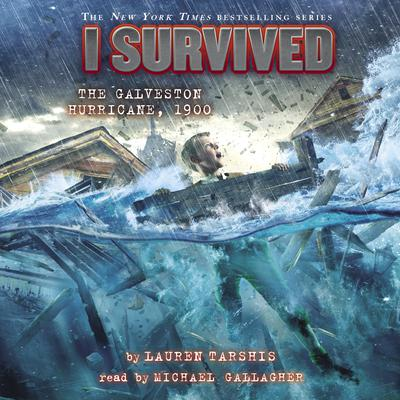 I Survived the Galveston Hurricane, 1900 Audiobook, by