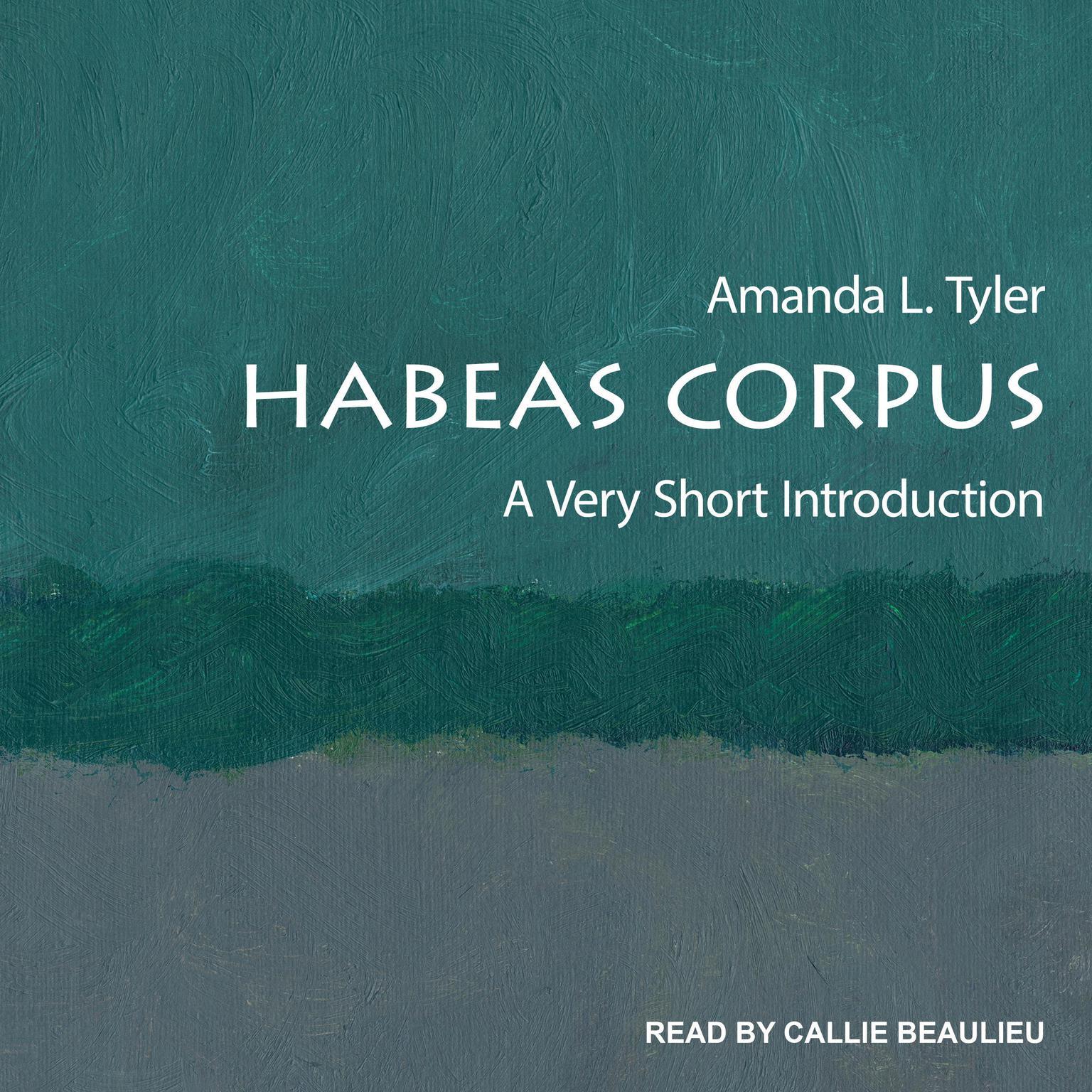 Habeas Corpus: A Very Short Introduction Audiobook, by Amanda Tyler
