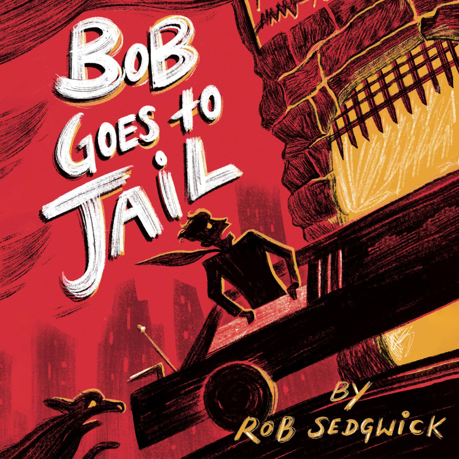 Bob Goes to Jail Audiobook, by Rob Sedgwick