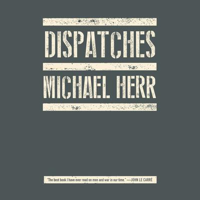 Dispatches Audiobook, by