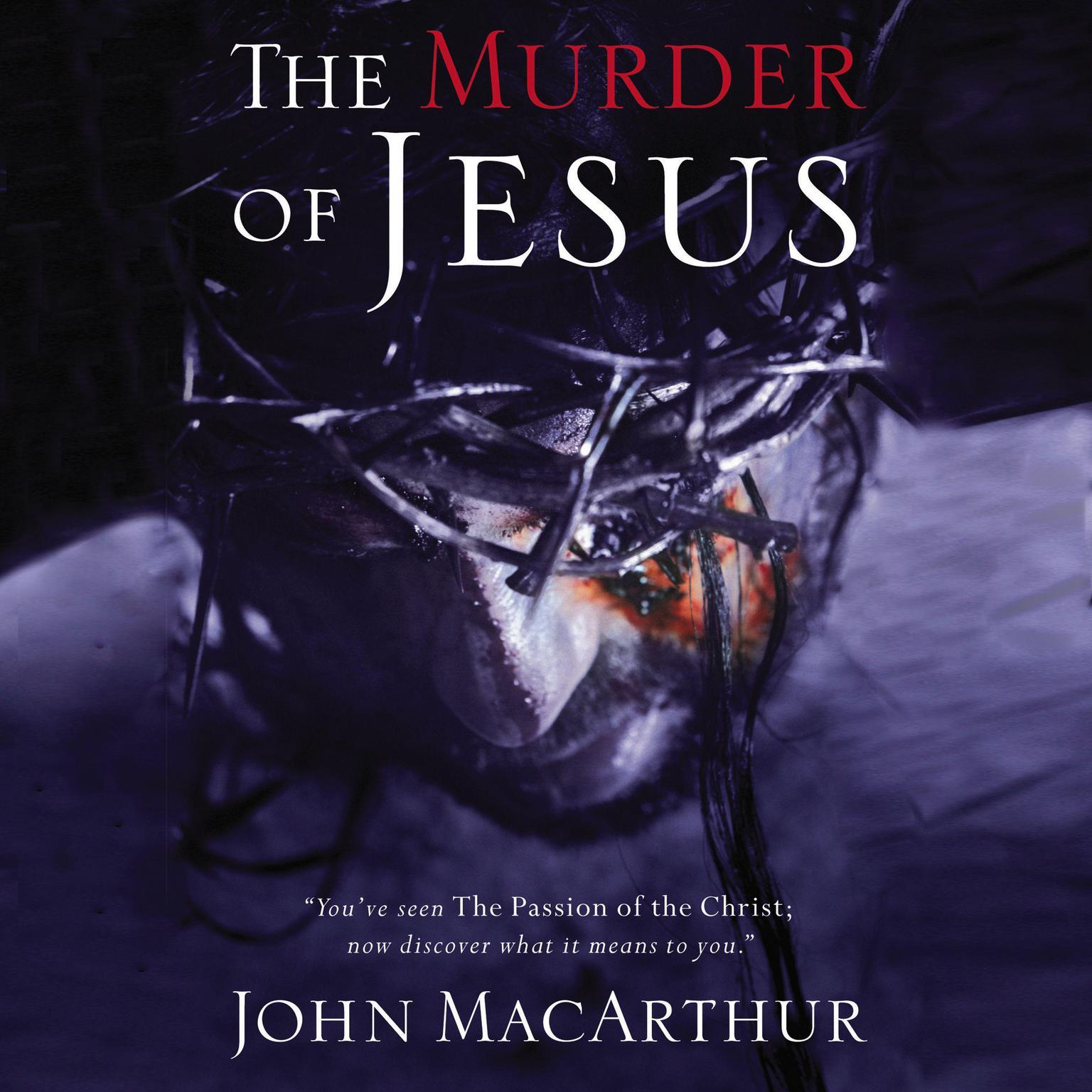 The Murder of Jesus Audiobook, by John F. MacArthur