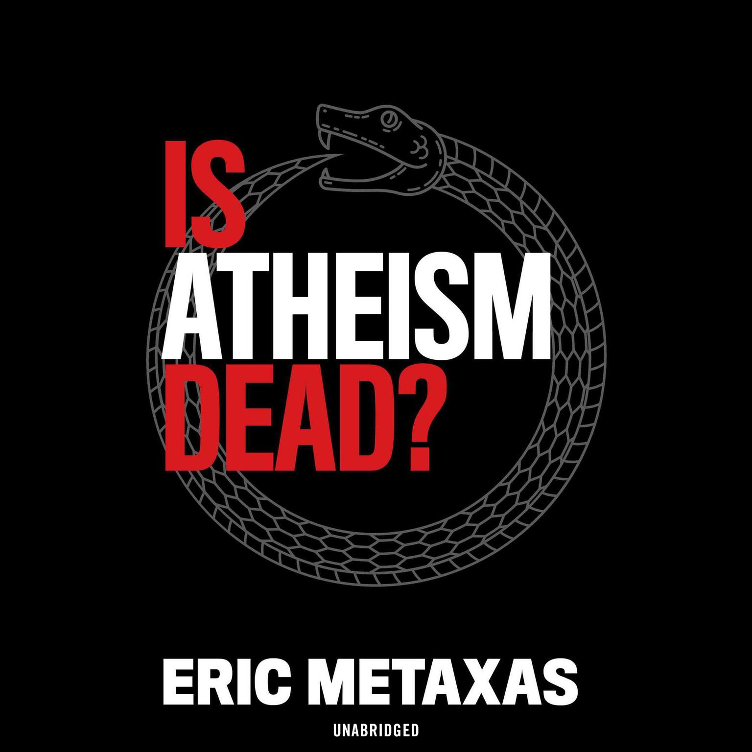 Is Atheism Dead? Audiobook, by Eric Metaxas