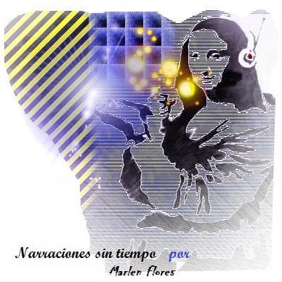 Narraciones sin Tiempo Audiobook, by Marlen Flores