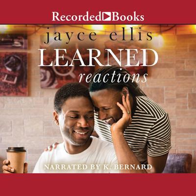 Learned Reactions: A Single Dad Romance Audiobook, by Jayce Ellis