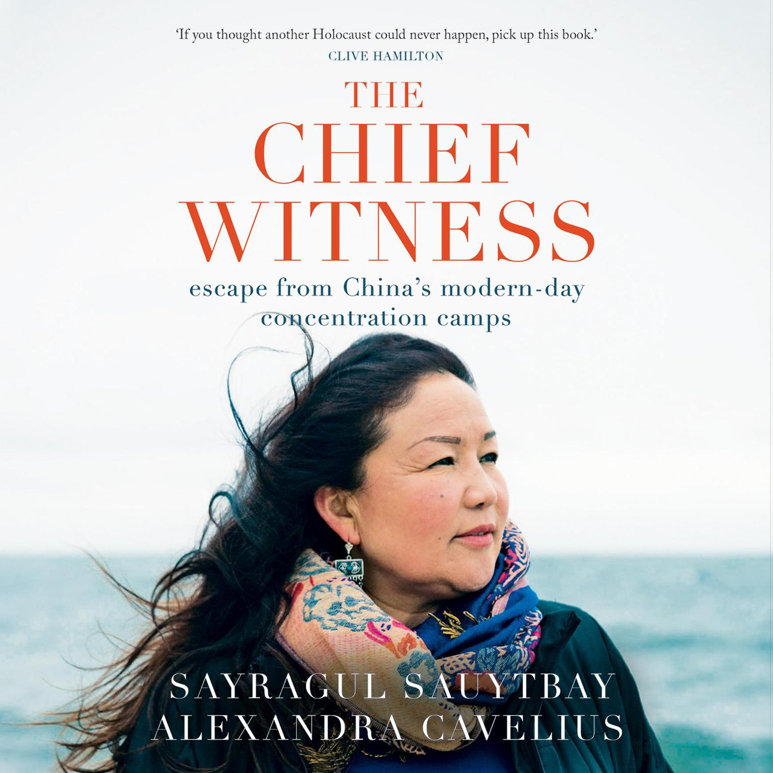 The Chief Witness: Escape from Chinas Modern-Day Concentration Camps Audiobook, by Alexandra Cavelius