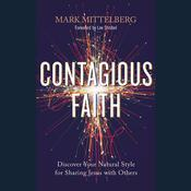 Contagious Faith: Discover Your Natural Style for Sharing Jesus with Others Audiobook, by Mark Mittelberg