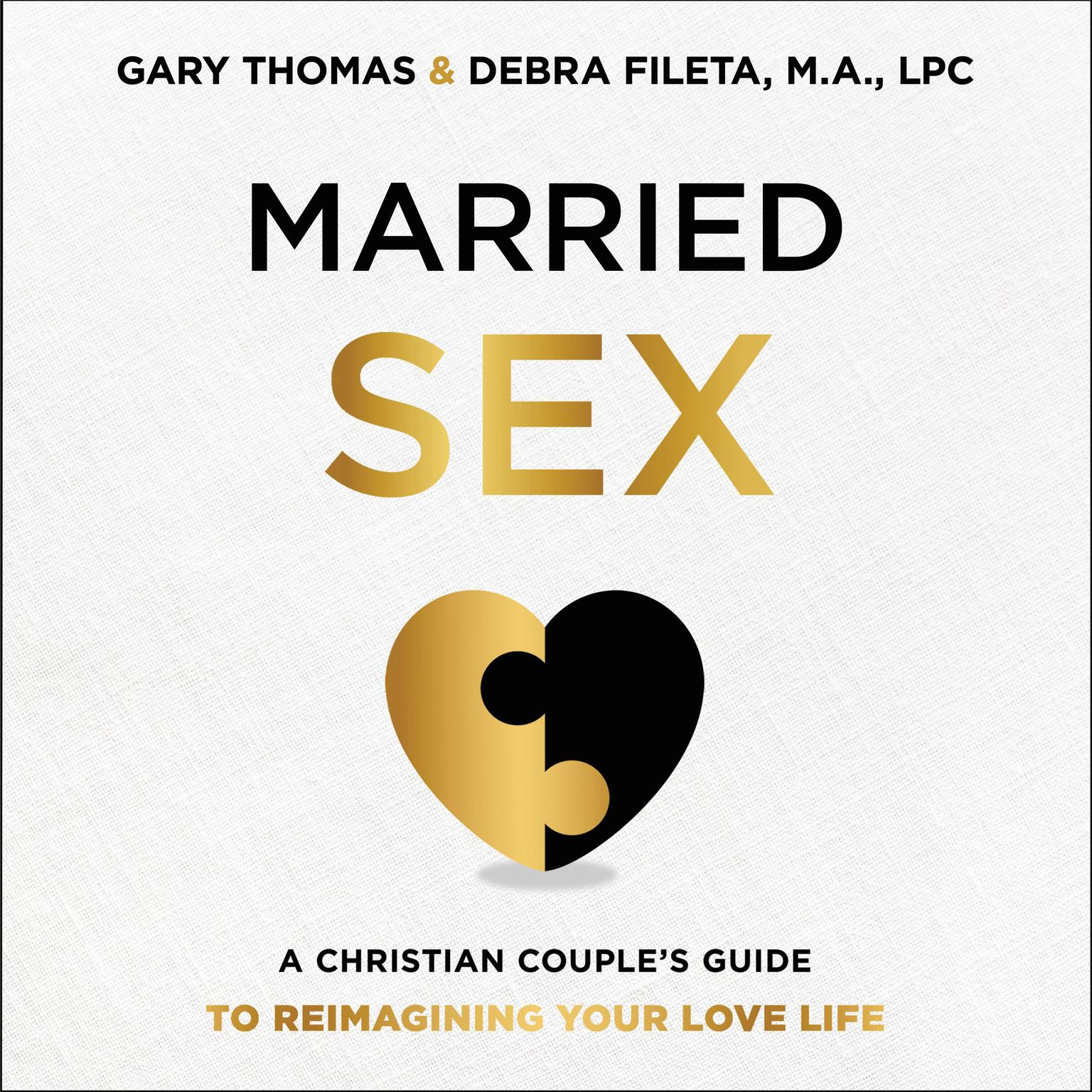 Married Sex: A Christian Couples Guide to Reimagining Your Love Life Audiobook, by Gary Thomas