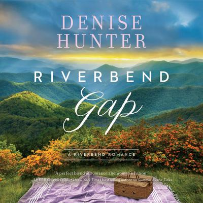 Riverbend Gap Audiobook, by Denise Hunter