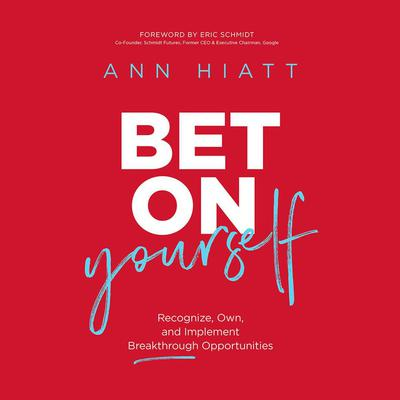 Bet on Yourself: Recognize, Own, and Implement Breakthrough Opportunities Audiobook, by