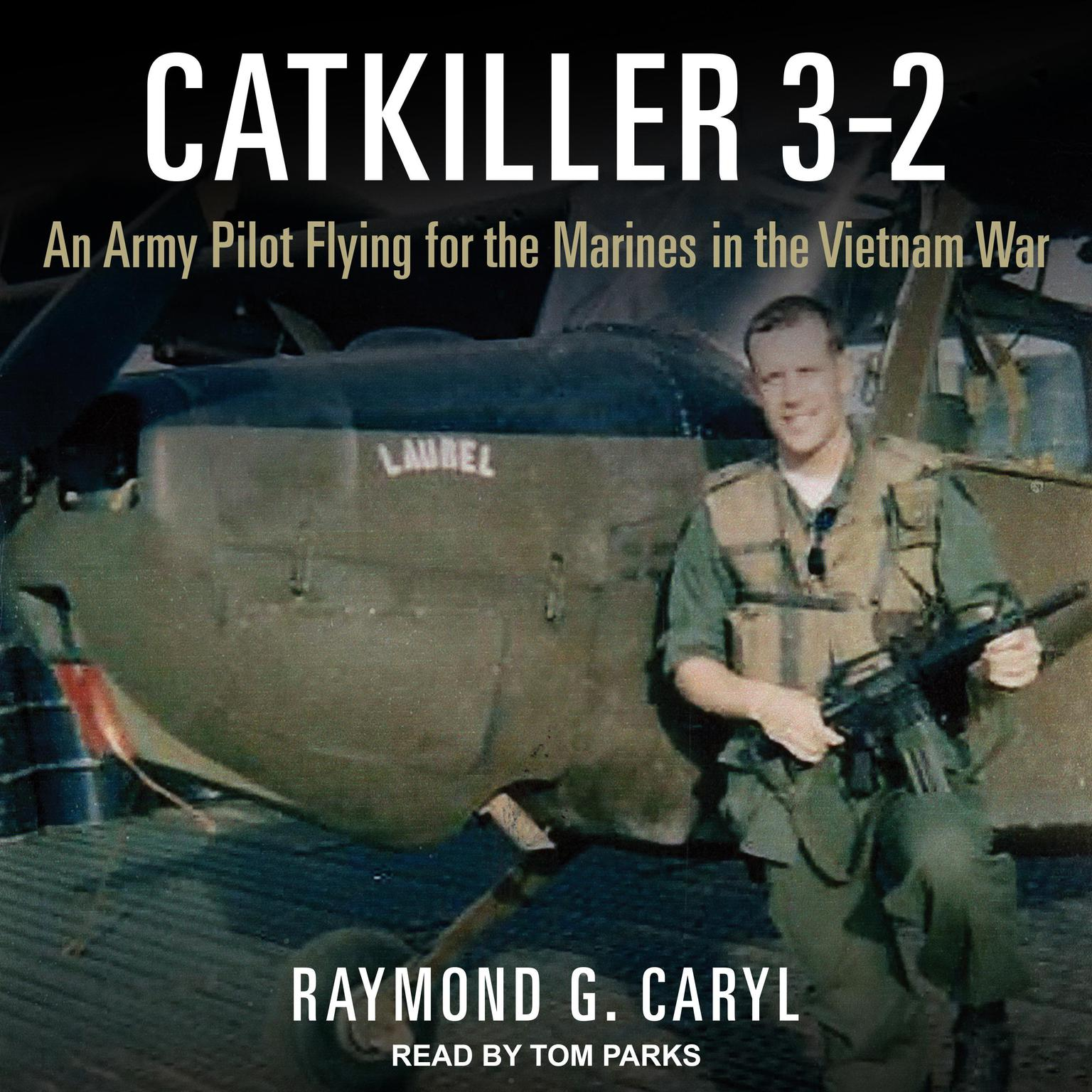 Catkiller 3-2: An Army Pilot Flying for the Marines in the Vietnam War Audiobook, by Raymond G. Caryl
