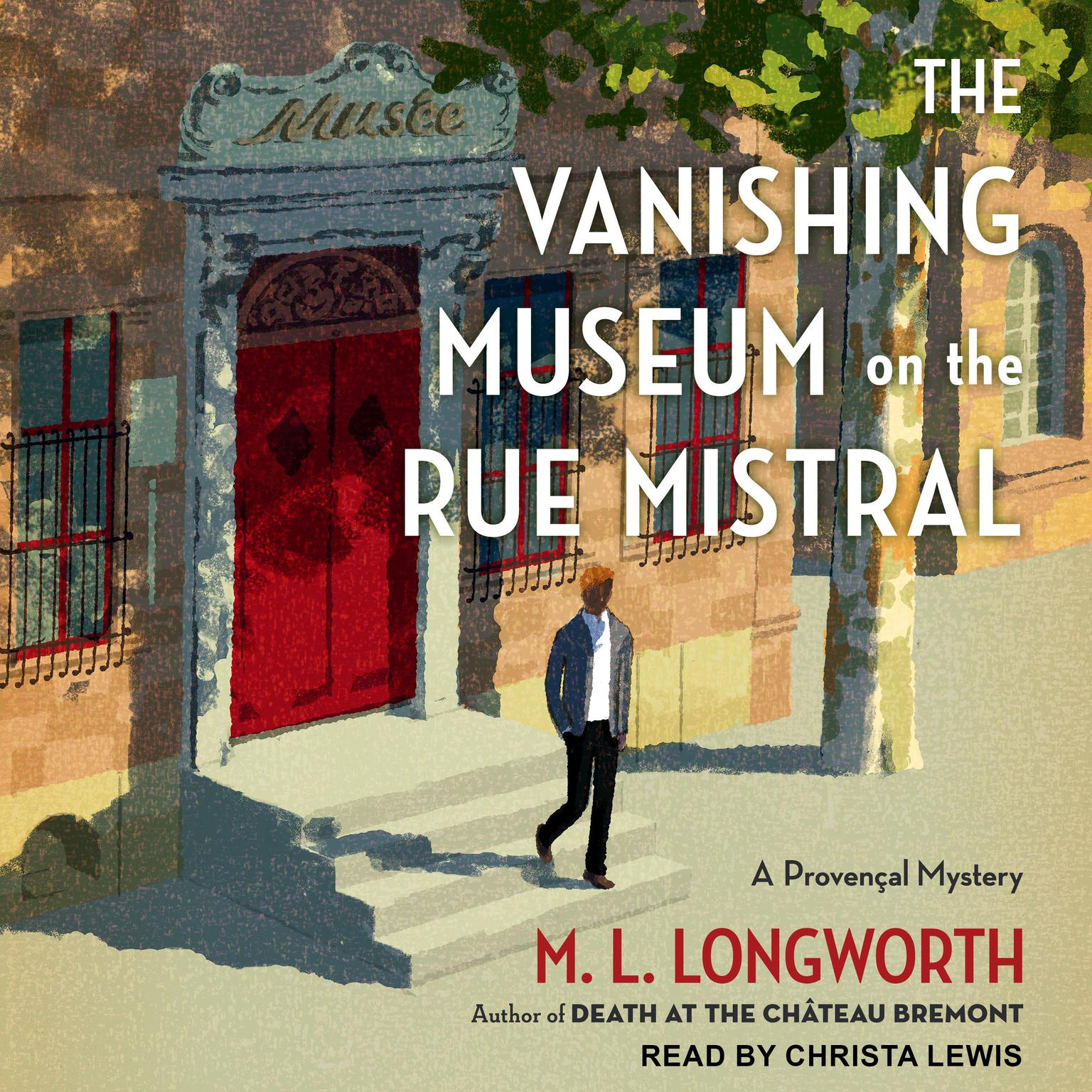 The Vanishing Museum on the Rue Mistral Audiobook, by M. L. Longworth