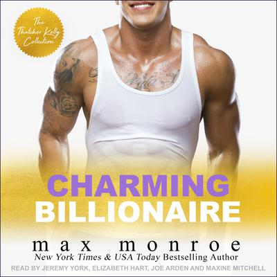 Charming Billionaire: The Thatcher Kelly Collection Audiobook, by
