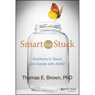 Smart But Stuck: Emotions in Teens and Adults with ADHD Audiobook, by Thomas E. Brown
