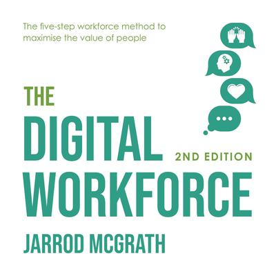 The Digital Workforce - 2nd edition: The five-step workforce method to maximise the value of people Audiobook, by Jarrod McGrath