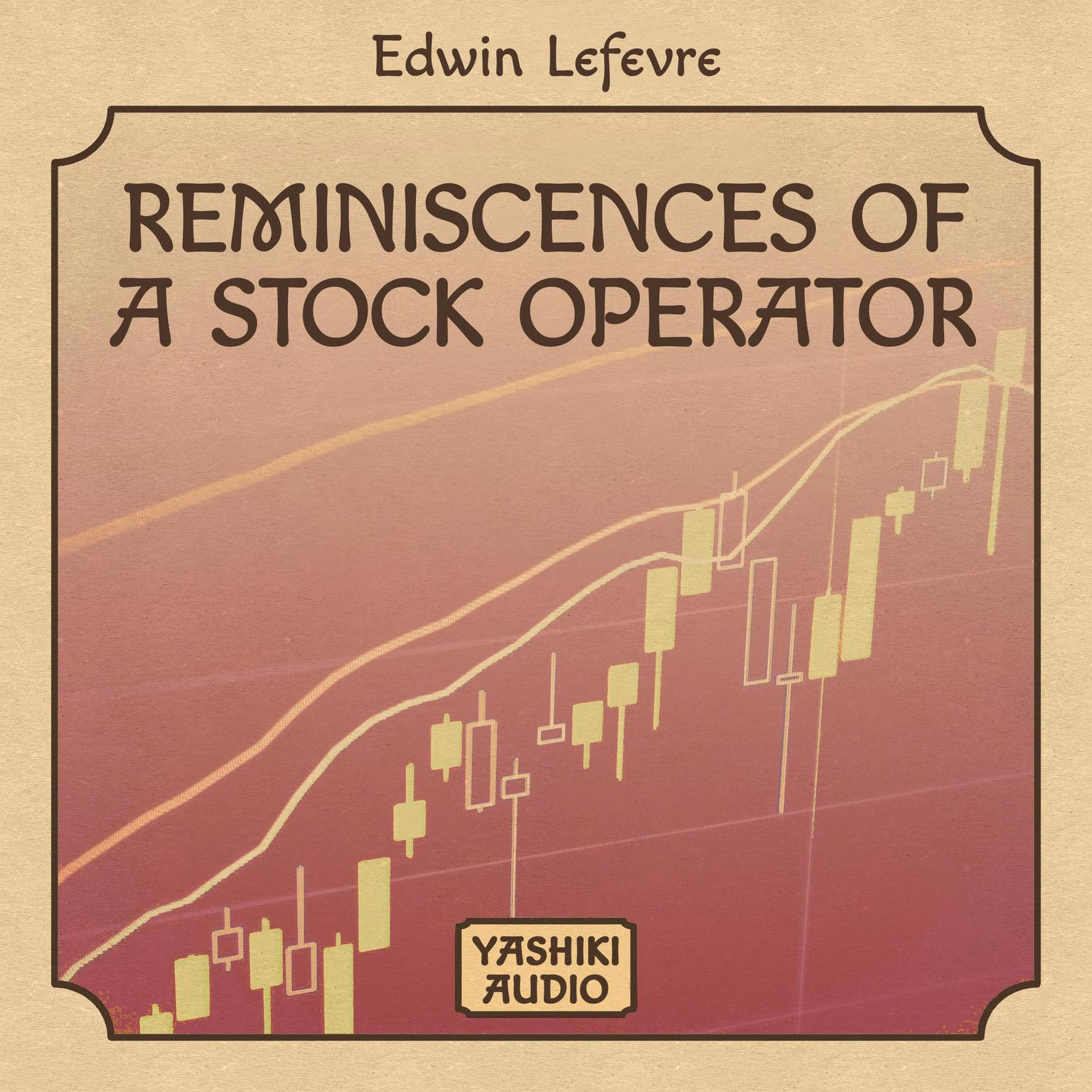 Reminiscences of a Stock Operator Audiobook, by Edwin Lefevre