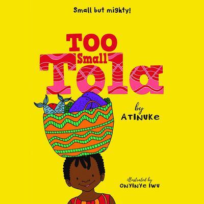 Too Small Tola Audiobook, by Atinuke