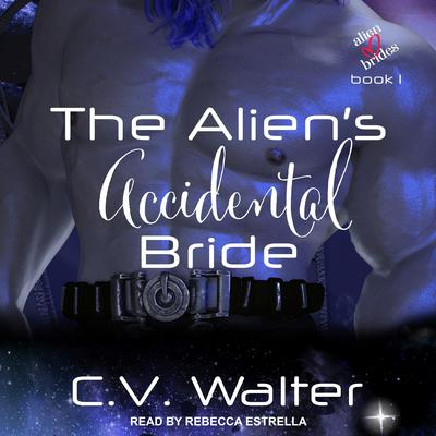 The Alien's Accidental Bride Audiobook, by