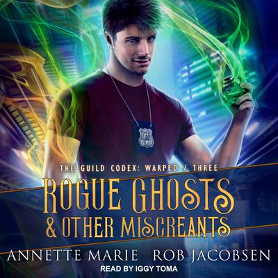 Rogue Ghosts & Other Miscreants Audiobook, by Annette Marie, Rob Jacobsen