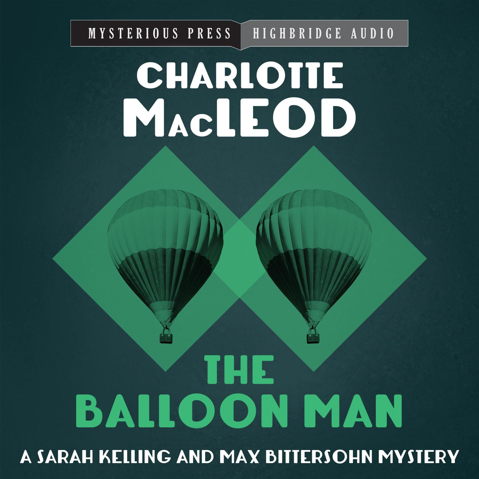 The Balloon Man Audiobook, by Charlotte MacLeod