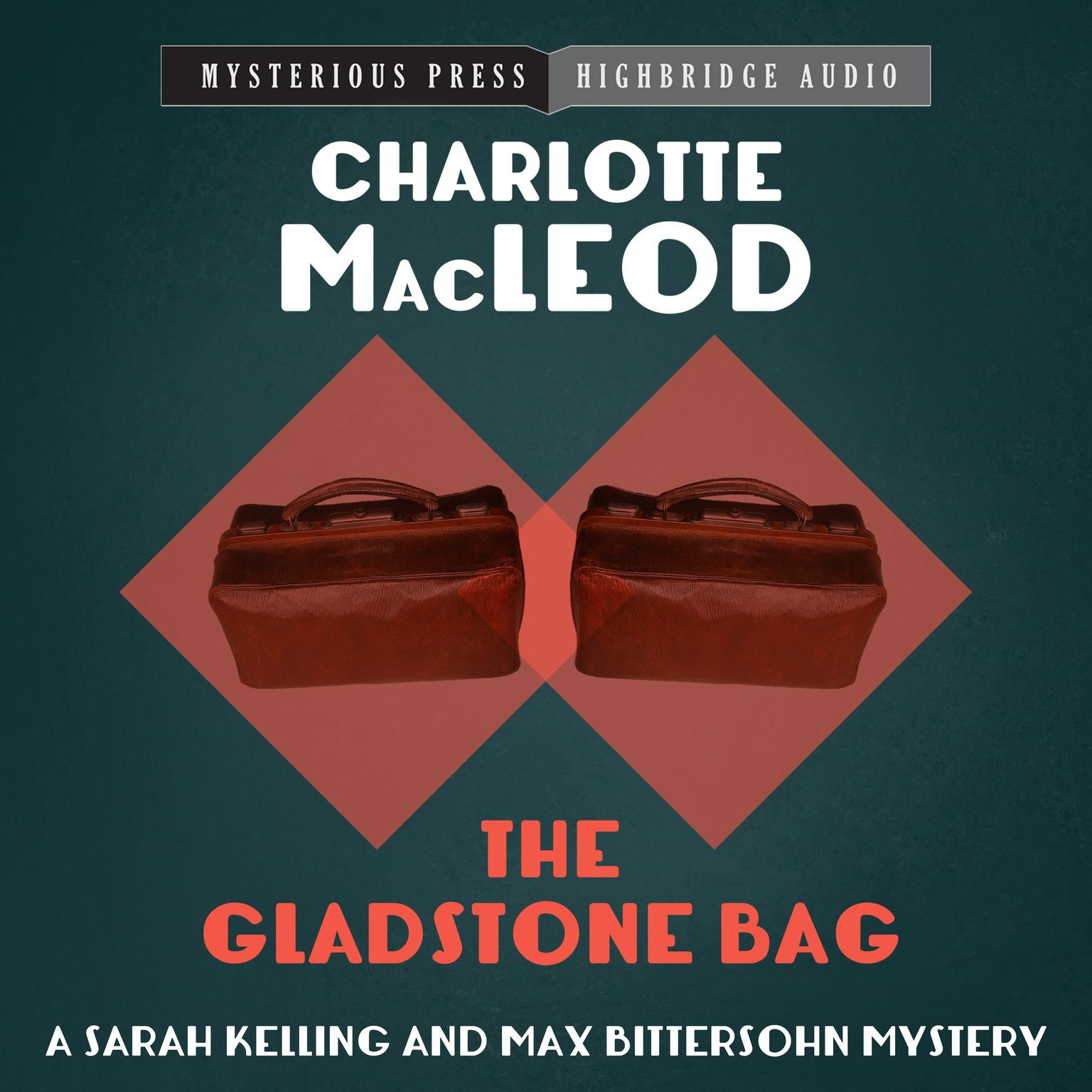 The Gladstone Bag Audiobook, by Charlotte MacLeod