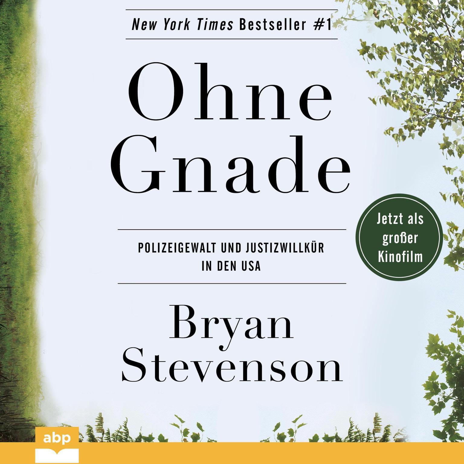 Ohne Gnade: Polizeigewalt und Justizwillkür in den USA Audiobook, by Bryan Stevenson