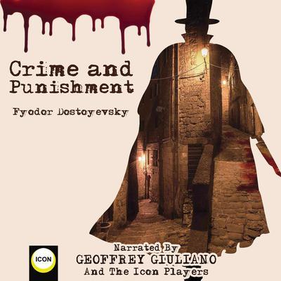 Crime and Punishment Audiobook, by Fyodor Dostoyevsky