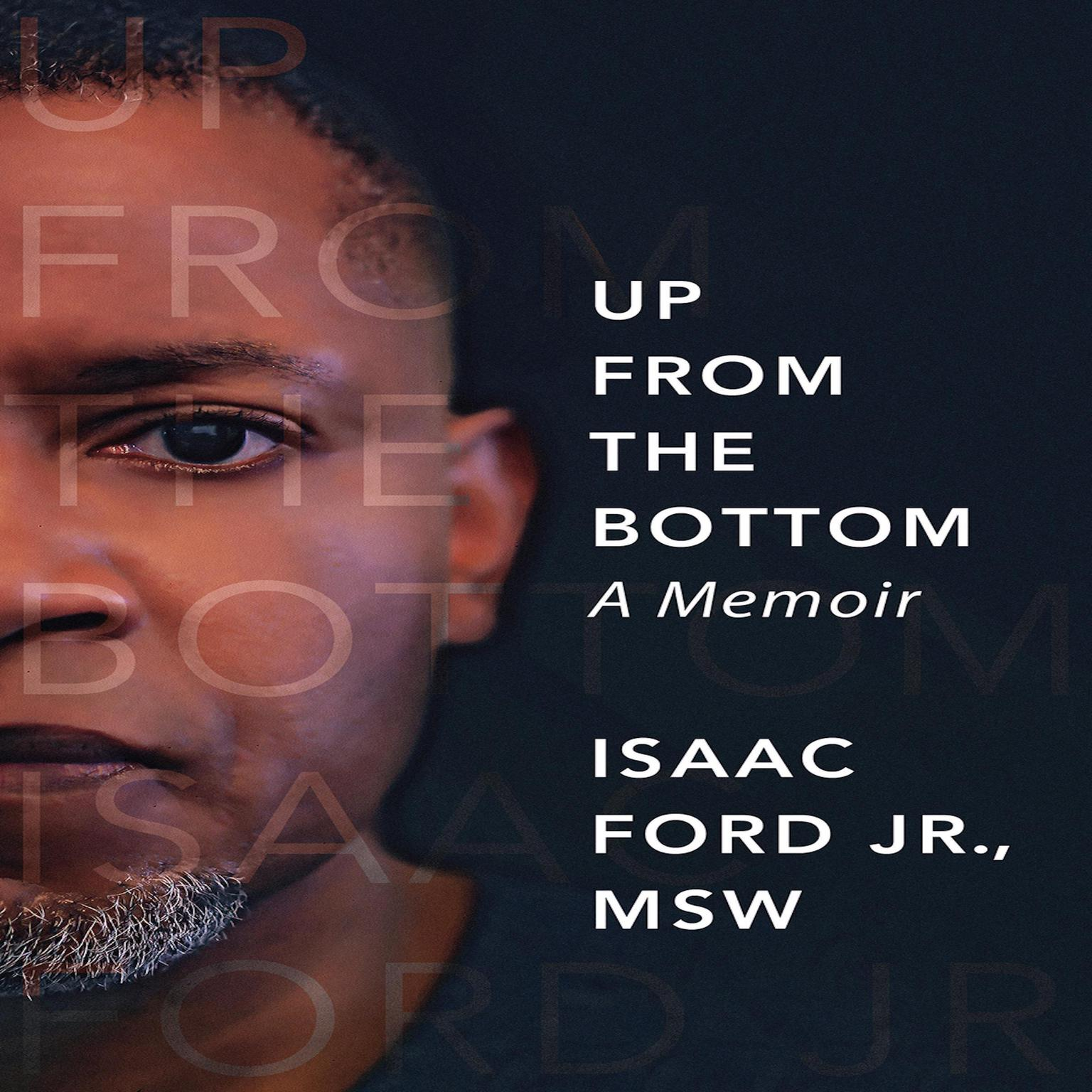 Up From the Bottom: A Memoir Audiobook, by Isaac Ford