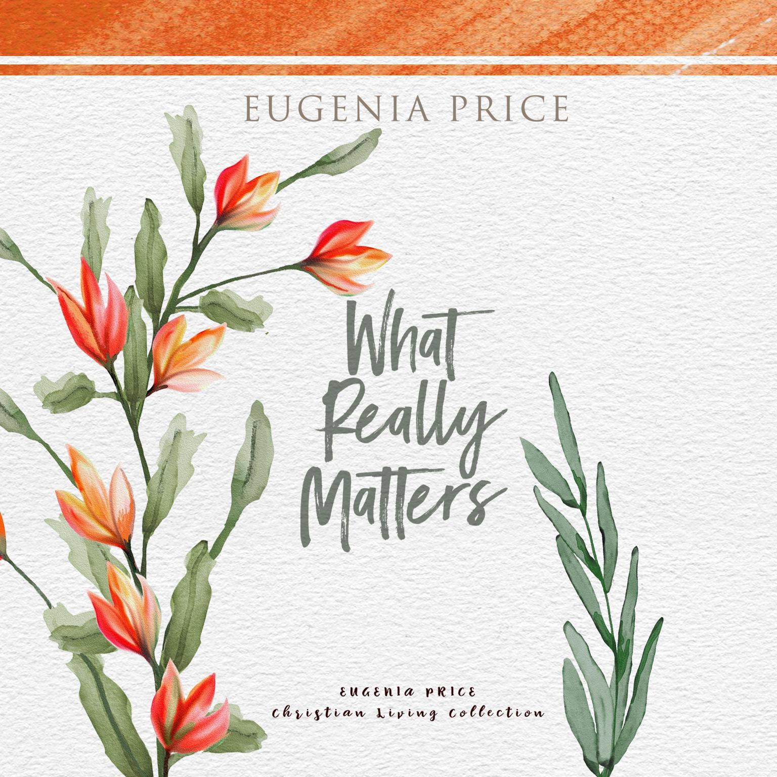 What Really Matters Audiobook, by Eugenia Price