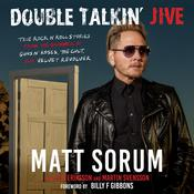 Double Talkin' Jive: True Rock 'n' Roll Stories from the Drummer of Guns N' Roses, the Cult, and Velvet Revolver Audiobook, by Matt Sorum